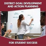 District Goal Development & Action Planning for Student Success