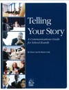 Telling Your Story: A  Communications Guide for  School Boards